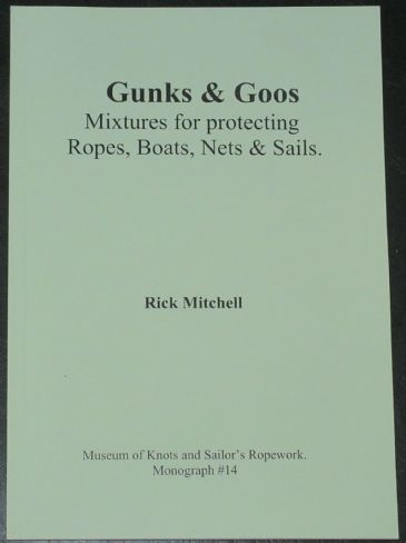 Gunks & Goos - Mixtures for protecting Ropes, Boats, Nets and Sails, by Rick Mitchell
